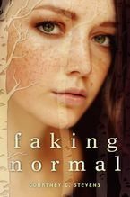 Faking Normal Hardcover  by Courtney C. Stevens
