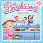 Pinkalicious: School Lunch Paperback  by Victoria Kann