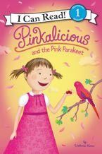 Pinkalicious and the Pink Parakeet Hardcover  by Victoria Kann