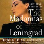 The Madonnas of Leningrad Downloadable audio file UBR by Debra Dean