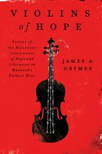 Violins of Hope Paperback  by James A. Grymes