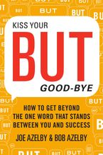 Kiss Your BUT Good-Bye Hardcover  by Joseph Azelby