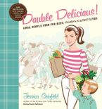 Double Delicious Hardcover  by Jessica Seinfeld