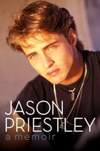 Jason Priestley Hardcover  by Jason Priestley