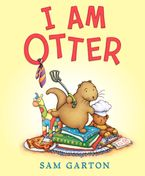 I Am Otter Hardcover  by Sam Garton