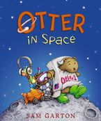 Otter in Space Hardcover  by Sam Garton