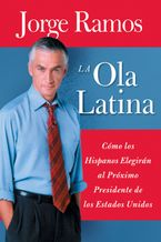 La Ola Latina eBook  by Jorge Ramos