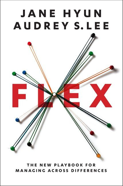 Book cover image: Flex: The New Playbook for Managing Across Differences