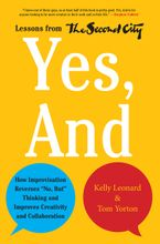 "Book cover image: Yes, And: How Improvisation Reverses ""No, But"" Thinking and Improves Creativity and Collaboration—Lessons from The Second City"