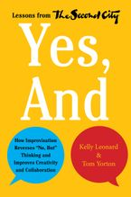 Yes, And eBook  by Kelly Leonard