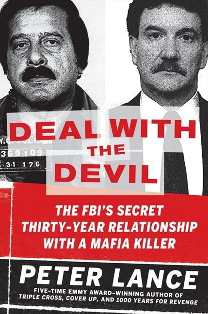 The FBI's Secret Thirty-Year Relationship with a Mafia Killer  - Peter Lance