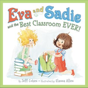 Eva and Sadie and the Best Classroom EVER! book image