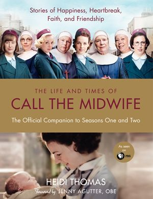 The Life and Times of Call the Midwife book image