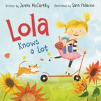 Lola Knows a Lot Hardcover  by Jenna McCarthy