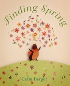 Finding Spring Hardcover  by Carin Berger