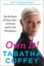 Own It! Paperback  by Tabatha Coffey