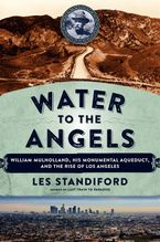 Water to the Angels Hardcover  by Les Standiford
