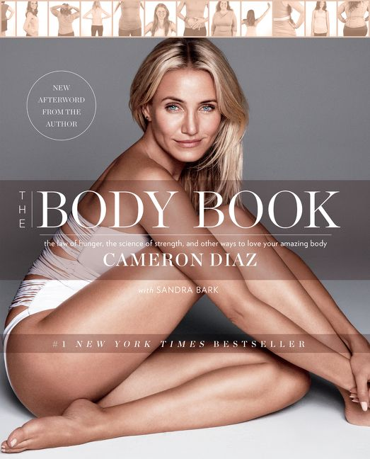 Book cover image: The Body Book: The Law of Hunger, the Science of Strength, and Other Ways to Love Your Amazing Body | #1 New York Times Bestseller