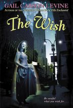 Gail Carson Levine - The Wish