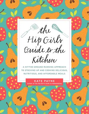 The Hip Girl's Guide to the Kitchen book image