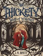 The Thickety #3: Well of Witches Paperback  by J. A. White
