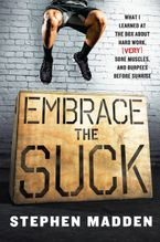 Embrace the Suck Hardcover  by Stephen Madden