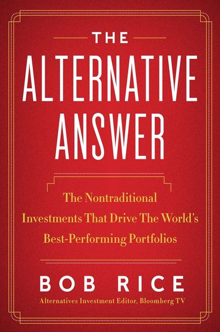 Book cover image: The Alternative Answer: The Nontraditional Investments That Drive the World's Best Performing Portfolios