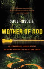 Mother of God Paperback  by Paul Rosolie