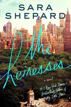 The Heiresses Hardcover  by Sara Shepard