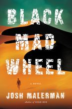 Black Mad Wheel Hardcover  by Josh Malerman