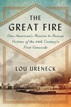 The Great Fire Hardcover  by Lou Ureneck