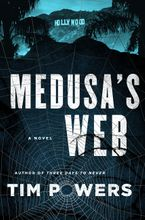 Medusa's Web Hardcover  by Tim Powers