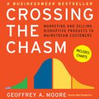 Crossing the Chasm Downloadable audio file UBR by Geoffrey A. Moore