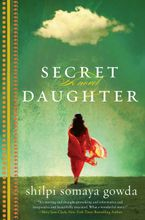 Secret Daughter Paperback  by Shilpi Somaya Gowda