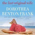 The Last Original Wife Downloadable audio file UBR by Dorothea Benton Frank