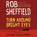 Turn Around Bright Eyes Downloadable audio file UBR by Rob Sheffield