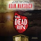 The Dead Run Downloadable audio file UBR by Adam Mansbach