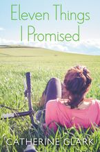 Eleven Things I Promised Paperback  by Catherine Clark