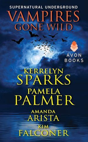 Vampires Gone Wild (Supernatural Underground) book image