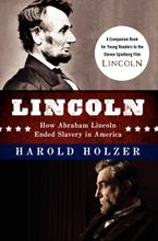 Lincoln: How Abraham Lincoln Ended Slavery in America Hardcover  by Harold Holzer