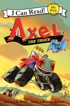 Axel the Truck: Field Trip eBook  by J. D. Riley