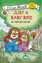 Little Critter: Just a Baby Bird Hardcover  by Mercer Mayer