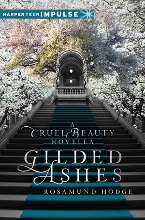 Gilded Ashes: A Cruel Beauty Novella book image