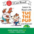 Learn to Read with Tug the Pup and Friends! Set 3: Books 6-10 eBook  by Dr. Julie M. Wood