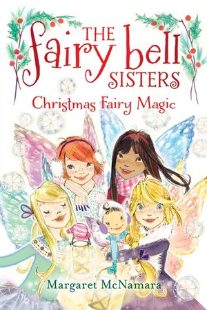 The Fairy Bell Sisters #6: Christmas Fairy Magic book image