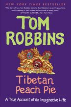 Tibetan Peach Pie Paperback  by Tom Robbins