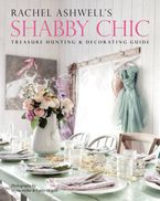 rachel-ashwells-shabby-chic-treasure-hunting-and-decorating-guide