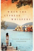 When the Cypress Whispers Hardcover  by Yvette Manessis Corporon