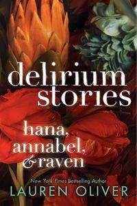 delirium-stories-hana-annabel-and-raven