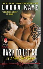 Hard to Let Go Paperback  by Laura Kaye